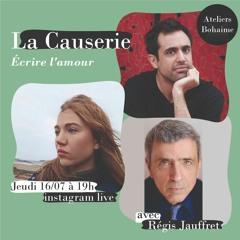 Causerie # 3 - Écrire l'amour : pourquoi ? comment ? avec Régis Jauffret