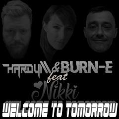 Hardy M & Burn - E Feat Nikki - Welcome To Tomorrow [Faded Demo]