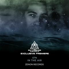 PREMIERE: ETN - In The Air (Original Mix) [Zenon Records]