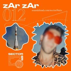 SECTOR 9 MIX #012 - zAr zAr