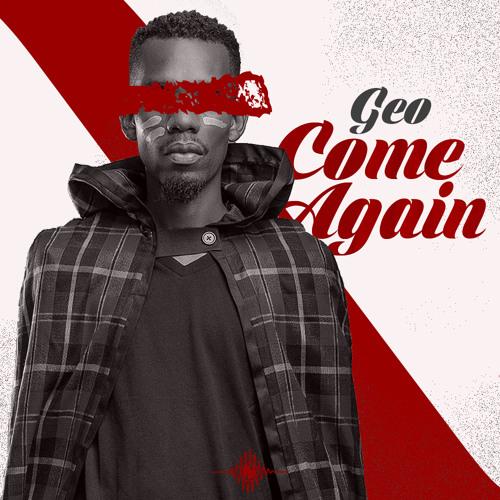 Come Again (Prod. by Geo) [thenativez.com]