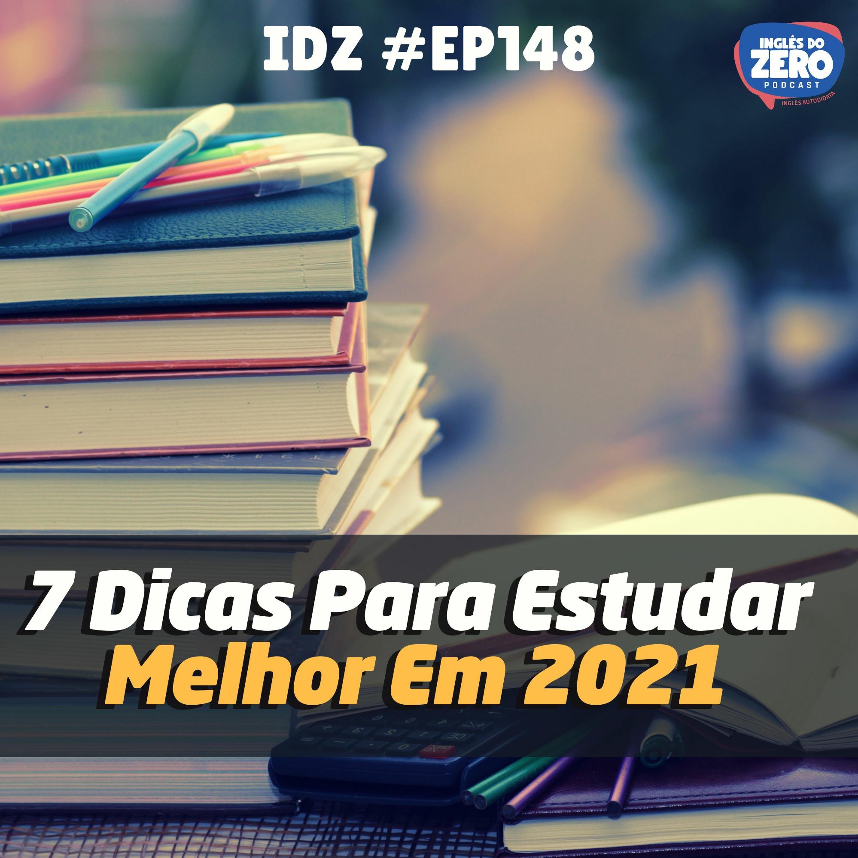 IDZ #148 - 7 Dicas Para Aprender Inglês da MELHOR FORMA em 2021