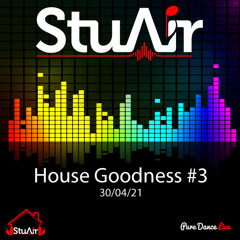 House Goodness #3 - 30/04/21