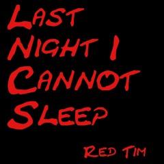 Last Night I Cannot Sleep