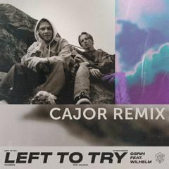 Osrin feat. WILHELM - Left To Try (CAJOR Bootleg)