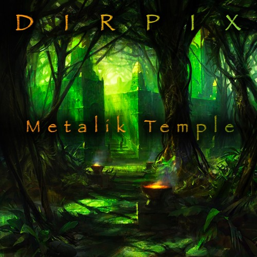 Dirpix - Metalik Temple