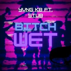 Bitch Wet ft. Lil Buffy