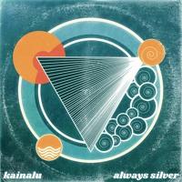 Kainalu - Always Silver