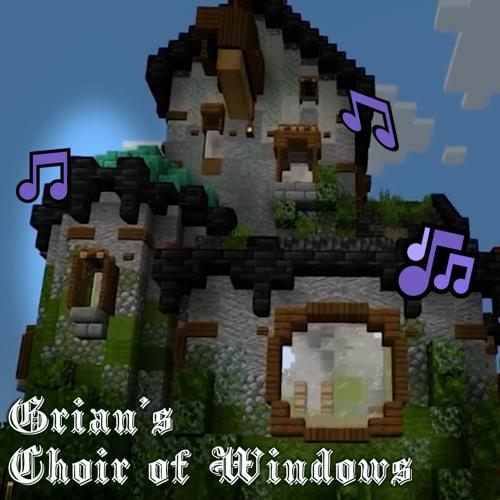 Grian's Choir of Windows