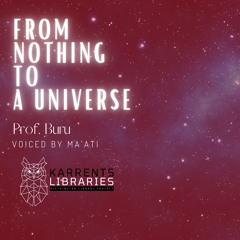 From nothing to a UNIVERSE