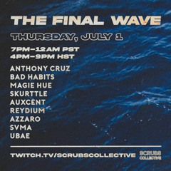 The Scrubs Collective presents: The Final Wave 🌊