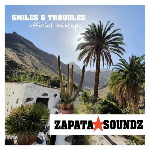 Zapata Soundz - Smiles & Troubles - Mixtape 2020
