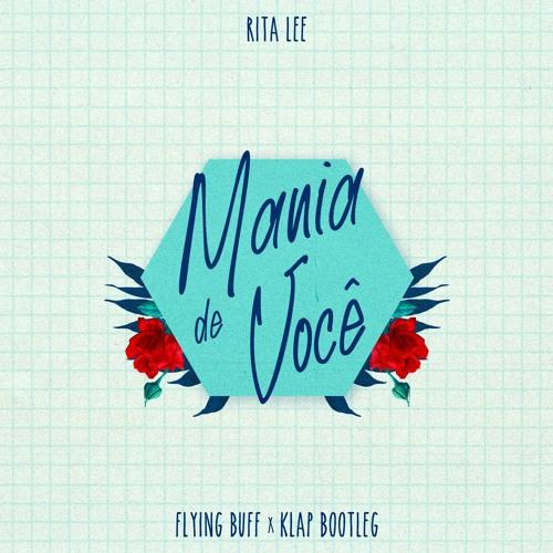 Rita Lee - Mania De Você (Flying Buff X kLap Bootleg)