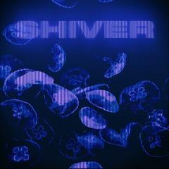 SHIVER Feat. JXXPSINNXR