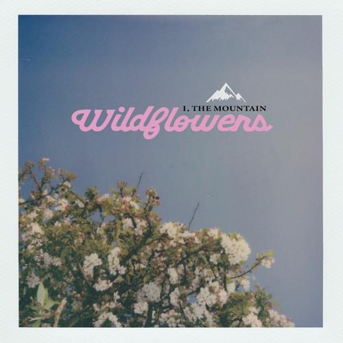 I, The Mountain - Wildflowers