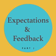 Expectations and Feedback #1