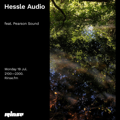 Hessle Audio feat. Pearson Sound - 19 July 2021