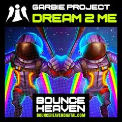 Garbie Project - Dream 2 Me - BounceHeaven.co.uk
