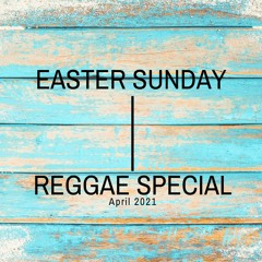 Easter Sunday Reggae Special April 2021
