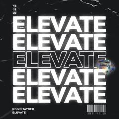 Robin Tayger - Elevate (Here We Go)