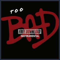 TOO BAD - (INSTRUMENTAL) FREE DOWNLOAD. PROD.BY CHARLES MAJOR 2021.mp3