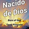 Download Born of God, TR, Terry Petersen, 30 Junio 2021, LC, FL USA Mp3