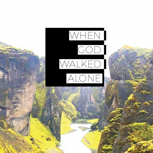 When God Walked Alone - Part 2