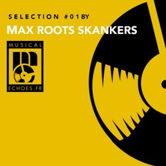 Musical Echoes 100% dubplates selection #1 by Max General / Roots Skankers