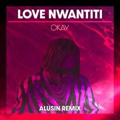 Love Nwantiti [Alusin Remix]