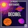 EXP Presents: Back2Bassics - DeciBel 2Hour Liquid Drum and Bass Set