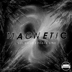 Sol Good x Peace Sine - Magnetic (FREE DL)