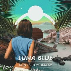 Run To Tomorrow - Luna Blue