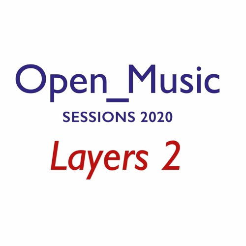 Open_Music 2020: Layers 2