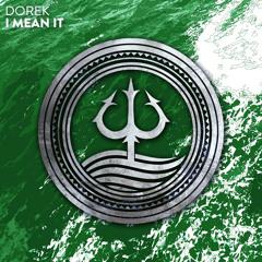DOREK - I Mean It