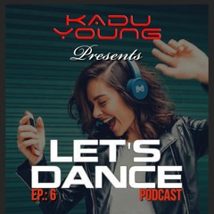 Let's Dance Podcast Ep.: 6