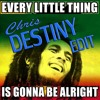 Bob Marley - Everything Is Gonna Be Alright - Chris Destiny Edit **(Free Download)**