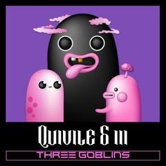 Quivile & iii - Three Goblins