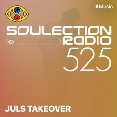 Soulection Radio Show #525 (Juls Takeover)