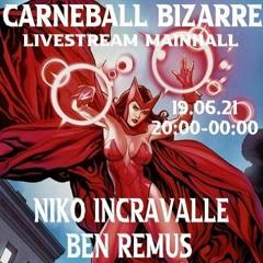 Carneballbizarre Livestream Niko Incravalle & Ben Remus // 19.06.21