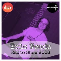 Eric Woodz I Radio Show #008 @ MDR Sputnik