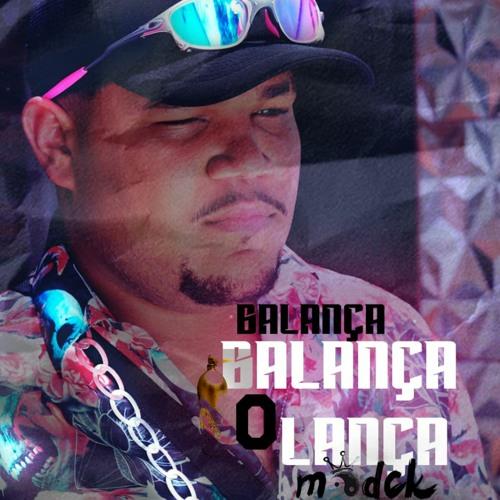 BALANÇA BALANÇA O LANÇA- DJ MODCK (FEAT. MC WOSTIM GOMES BH E SACI)-2021