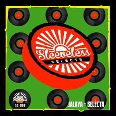 Jalaya - Selecta(Original Mix)