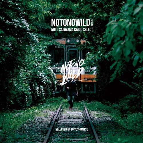 NOTOSATOYAMAKAIDO SELECT - Selected by DJ YOSHIMITSU -