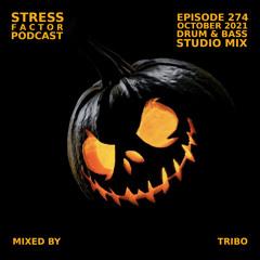 Stress Factor Podcast #274 - DJ Tribo - October 2021 Drum & Bass Studio Mix