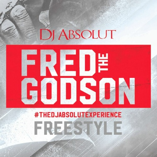 Fred The Godson Freestyle / THE DJ ABSOLUT EXPERIENCE