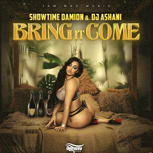 Showtime Damion & Dj Ashani - Bring it Come - IamWav Music(Raw)