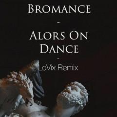 Bromance - Alors on dance - Download link in description!