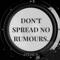 Don't Spread No Rumours