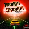 Rankin Skankin Riddim Mix Quarantine/ Consciousness 2020 promo