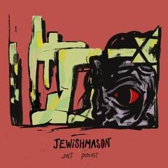 Jewishmason - Just Podcast
